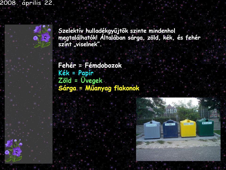 Szelektív hulladékgyűjtők szinte mindenhol megtalálhatók.