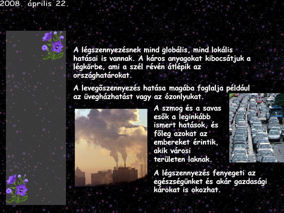A légszennyezésnek mind globális, mind lokális hatásai is vannak.