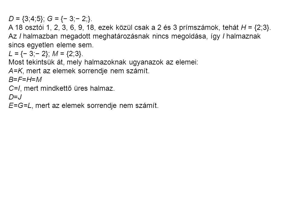 D = {3;4;5}; G = {− 3;− 2;}.