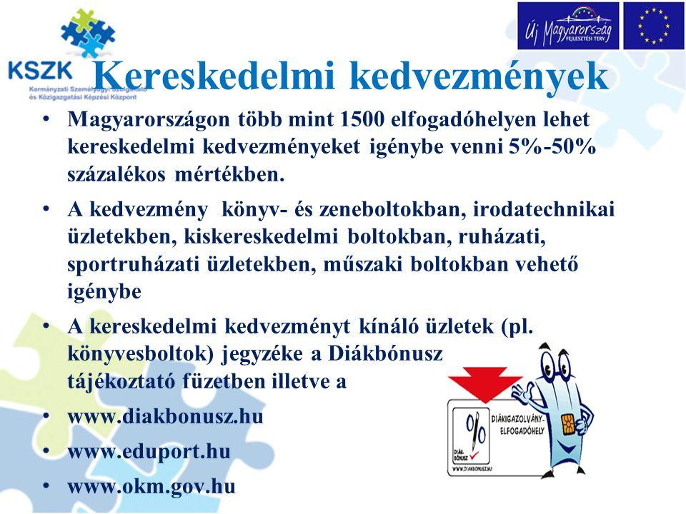 Kereskedelmi kedvezmények Magyarországon több mint 1500 elfogadóhelyen lehet kereskedelmi kedvezményeket igénybe venni 5%-50% százalékos mértékben.