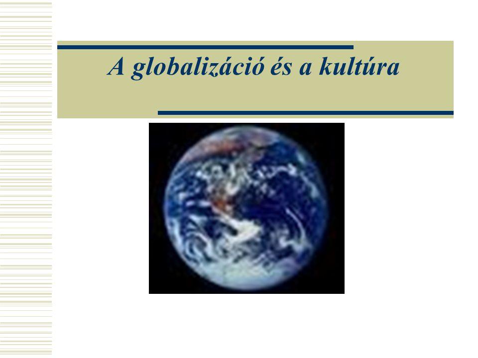 2014.07. 18. Globalizáció22 KULTÚRÁK DIMENZIÓI 4.