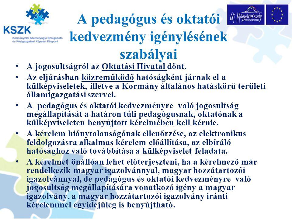 A pedagógus és oktatói kedvezmény igénylésének szabályai A jogosultságról az Oktatási Hivatal dönt. Az eljárásban közreműködő hatóságként járnak el a