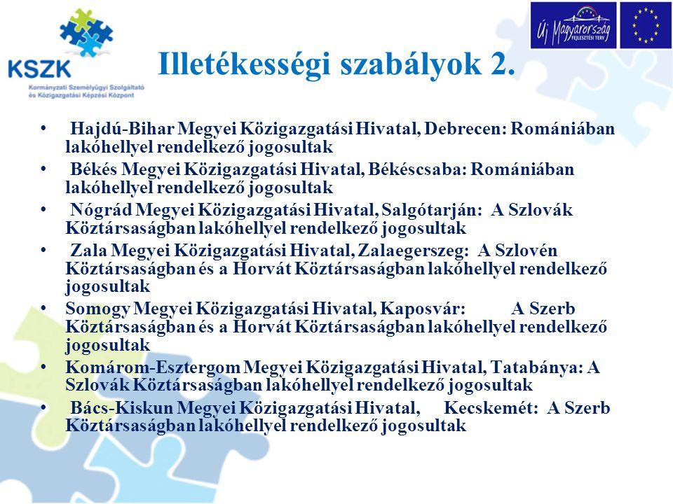 Illetékességi szabályok 2. Hajdú-Bihar Megyei Közigazgatási Hivatal, Debrecen: Romániában lakóhellyel rendelkező jogosultak Békés Megyei Közigazgatási