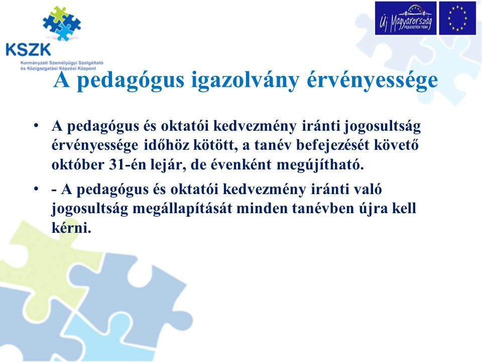 A pedagógus igazolvány érvényessége A pedagógus és oktatói kedvezmény iránti jogosultság érvényessége időhöz kötött, a tanév befejezését követő október 31-én lejár, de évenként megújítható.
