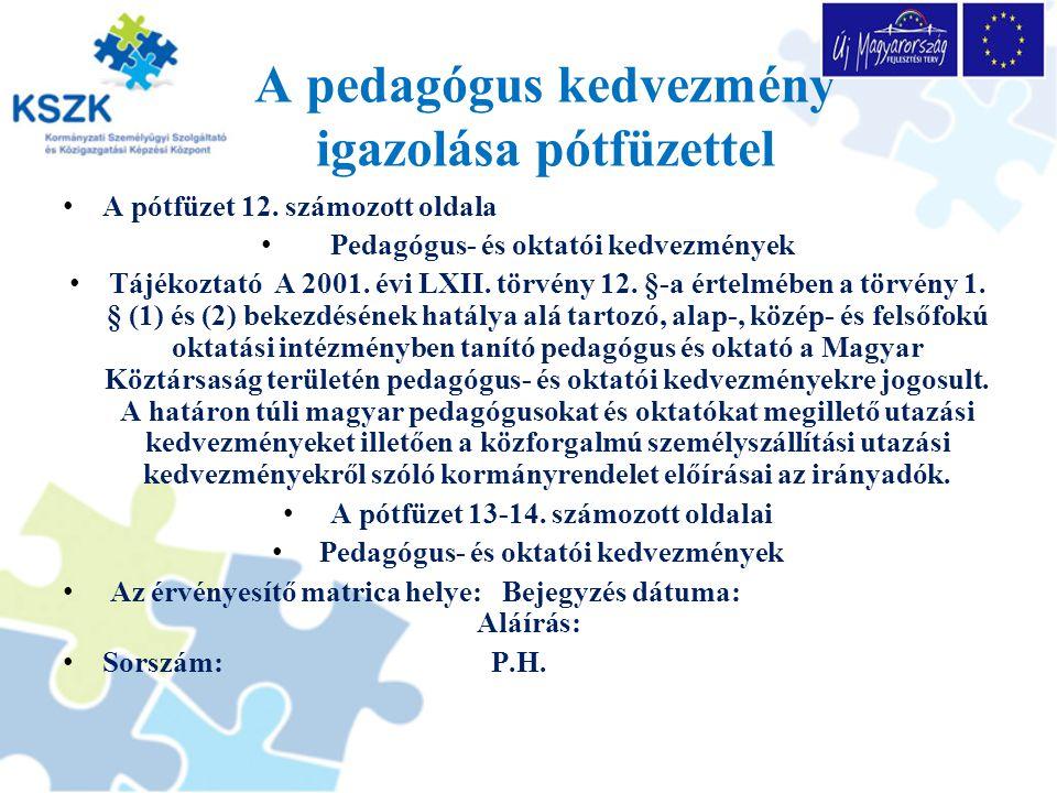A pedagógus kedvezmény igazolása pótfüzettel A pótfüzet 12. számozott oldala Pedagógus- és oktatói kedvezmények Tájékoztató A 2001. évi LXII. törvény