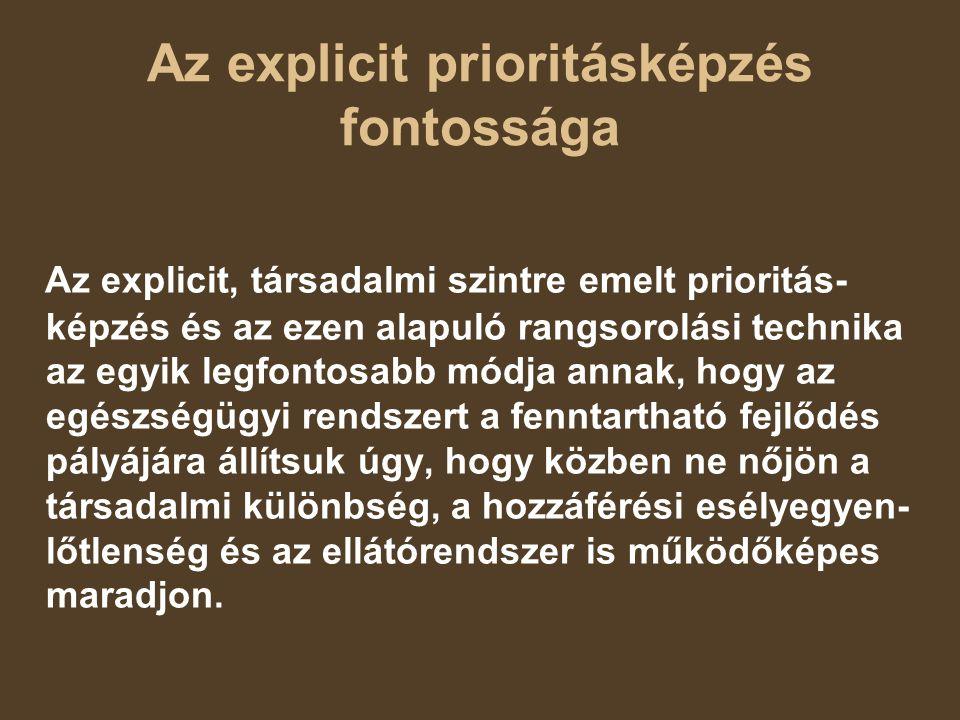 Az explicit prioritásképzés fontossága Az explicit, társadalmi szintre emelt prioritás- képzés és az ezen alapuló rangsorolási technika az egyik legfo