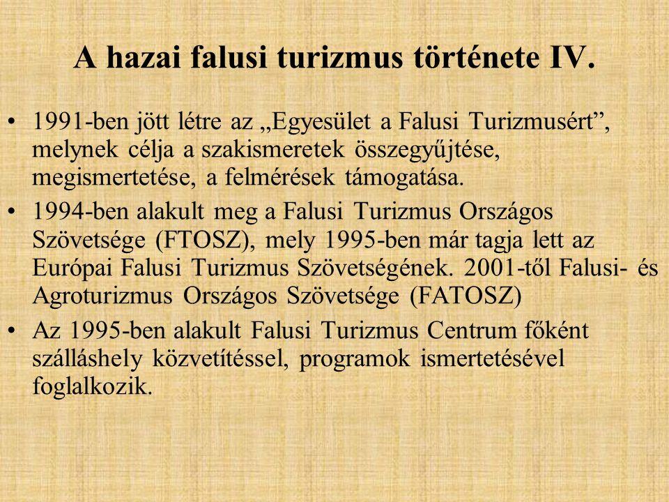"""A hazai falusi turizmus története IV. 1991-ben jött létre az """"Egyesület a Falusi Turizmusért"""", melynek célja a szakismeretek összegyűjtése, megismerte"""