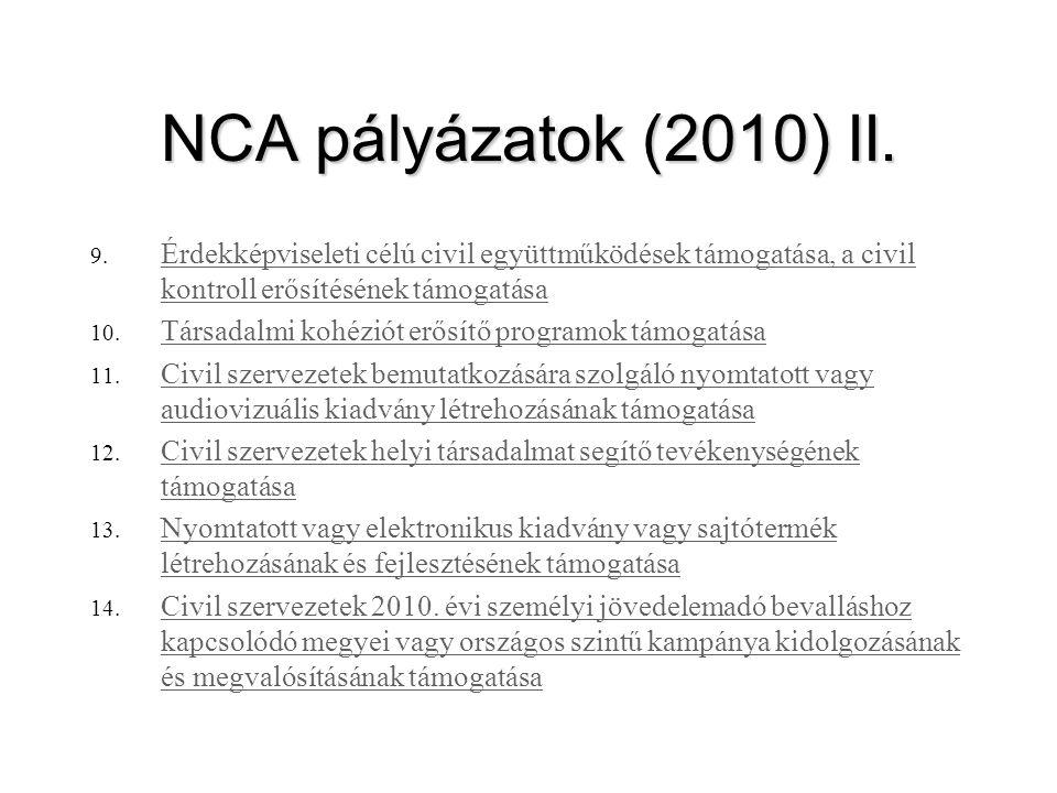 NCA pályázatok (2010) II. 9. Érdekképviseleti célú civil együttműködések támogatása, a civil kontroll erősítésének támogatása Érdekképviseleti célú ci