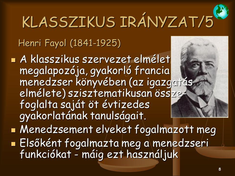 """29 FOGALOMTÁR IRÁNYZATOK, ISKOLÁK IRÁNYZATOK, ISKOLÁK KLASSZIKUS KORSZAK KLASSZIKUS KORSZAK TAYLORIZMUS TAYLORIZMUS FAYOLIZMUS (14 VEZETÉSI ELV) FAYOLIZMUS (14 VEZETÉSI ELV) """"FORDIZMUS """"FORDIZMUS """"WEBERIZMUS """"WEBERIZMUS EMBERKÖZPONTÚ IRÁNYZATOK EMBERKÖZPONTÚ IRÁNYZATOK Az EMBERI VISZONYOK TANA Az EMBERI VISZONYOK TANA """"MAYOIZMUS """"MAYOIZMUS DOUGLAS MC GREGOR X ÉS Y ELMÉLETE DOUGLAS MC GREGOR X ÉS Y ELMÉLETE SZERVEZETI MAGATARTÁSTUDOMÁNY SZERVEZETI MAGATARTÁSTUDOMÁNY KURT LEWIN KURT LEWIN HERBERT SIMON HERBERT SIMON MASLOW SZÜKSÉGLET-ELMÉLETE MASLOW SZÜKSÉGLET-ELMÉLETE HERZBERG KÉTFAKTOROS ELMÉLETE HERZBERG KÉTFAKTOROS ELMÉLETE INTEGRÁCIÓS SZEMLÉLETŰ IRÁNYZATOK RENDSZERELMÉLET RENDSZERANALÍZIS RENDSZERSZINTÉZIS TRANZAKCIÓS KÖLTSÉGELMÉLET PIACI TRANZAKCIÓK, SZERZŐDÉSEK VÁLLALKOZÓI (MENEDZSERI) TRANZAKCIÓK, SZERZŐDÉSEK KONTINGENCIA VAGY SZITUÁCIÓELMÉLET TECHNOLÓGIAI ISKOLA NAGYSÁG ISKOLÁJA KÜLSŐ KÖRNYEZET ISKOLA ERŐFORRÁS-FÜGGÉS ELMÉLET INTÉZMÉNYI ELMÉLET"""