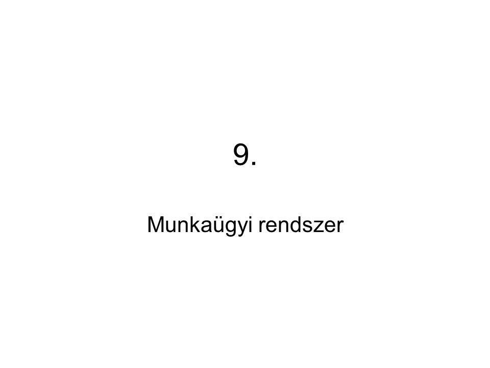 9. Munkaügyi rendszer