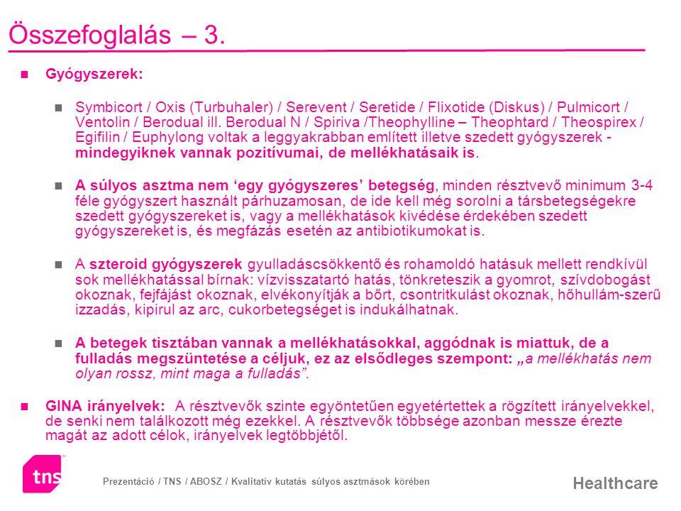 Healthcare Prezentáció / TNS / ABOSZ / Kvalitatív kutatás súlyos asztmások körében Összefoglalás – 3. Gyógyszerek: Symbicort / Oxis (Turbuhaler) / Ser