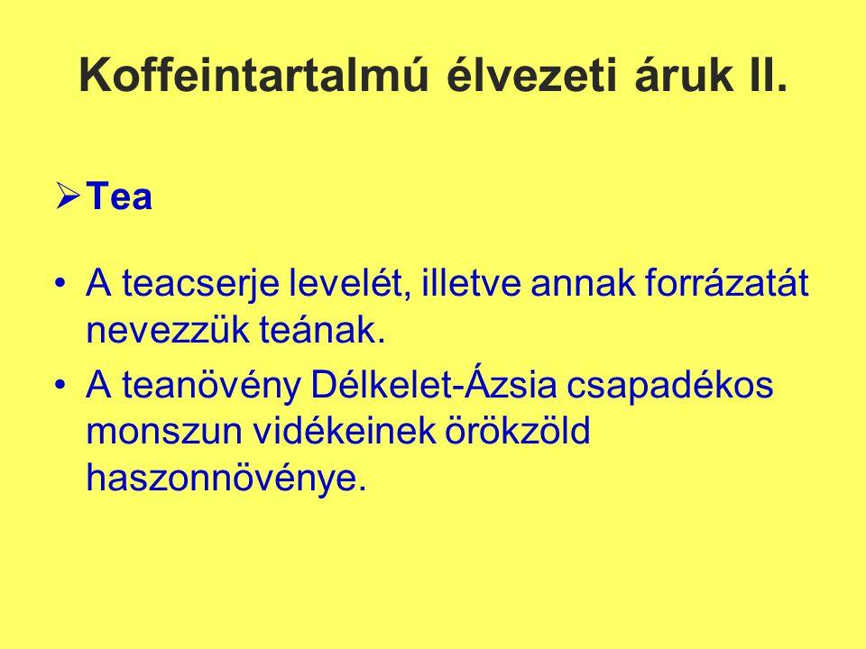 Koffeintartalmú élvezeti áruk II.