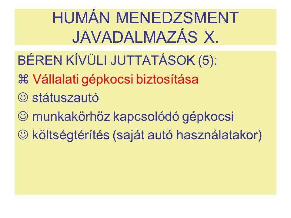 HUMÁN MENEDZSMENT JAVADALMAZÁS X. BÉREN KÍVÜLI JUTTATÁSOK (5):  Vállalati gépkocsi biztosítása státuszautó munkakörhöz kapcsolódó gépkocsi költségtér