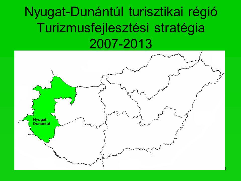 1 Nyugat-Dunántúl turisztikai régió Turizmusfejlesztési stratégia 2007-2013