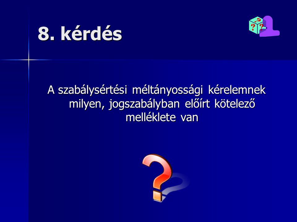 7. válasz Nem. Az eljárás illeték-, illetve díjmentes.