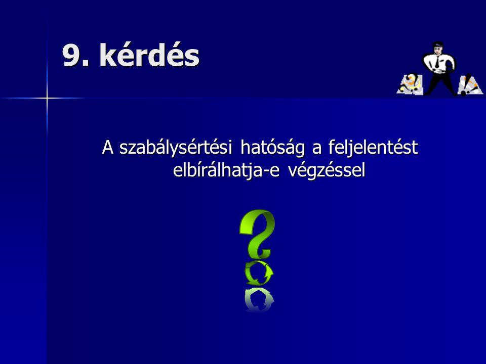 8. válasz Nincs ilyen melléklet. Jogszabály melléklet csatolását nem írja elő.