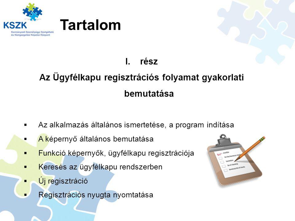 Tartalom II.rész A Kormányzati Portál ügyfélkapu felületének ismertetése 1.