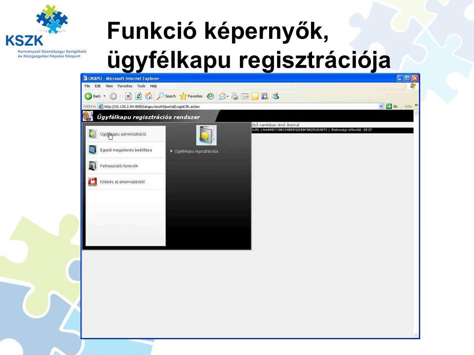 Funkció képernyők, ügyfélkapu regisztrációja
