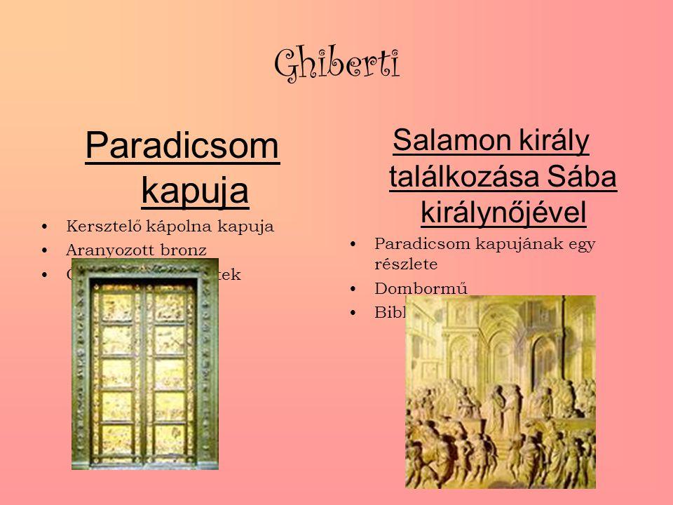 Ghiberti Paradicsom kapuja Kersztelő kápolna kapuja Aranyozott bronz Ószövetségi jelenetek Salamon király találkozása Sába királynőjével Paradicsom ka