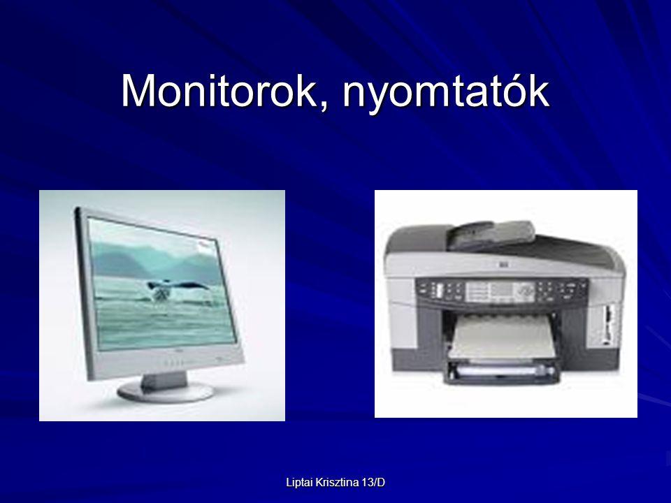 Liptai Krisztina 13/D Monitorok, nyomtatók