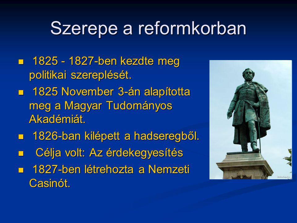 Szerepe a reformkorban 1825 - 1827-ben kezdte meg politikai szereplését. 1825 - 1827-ben kezdte meg politikai szereplését. 1825 November 3-án alapítot