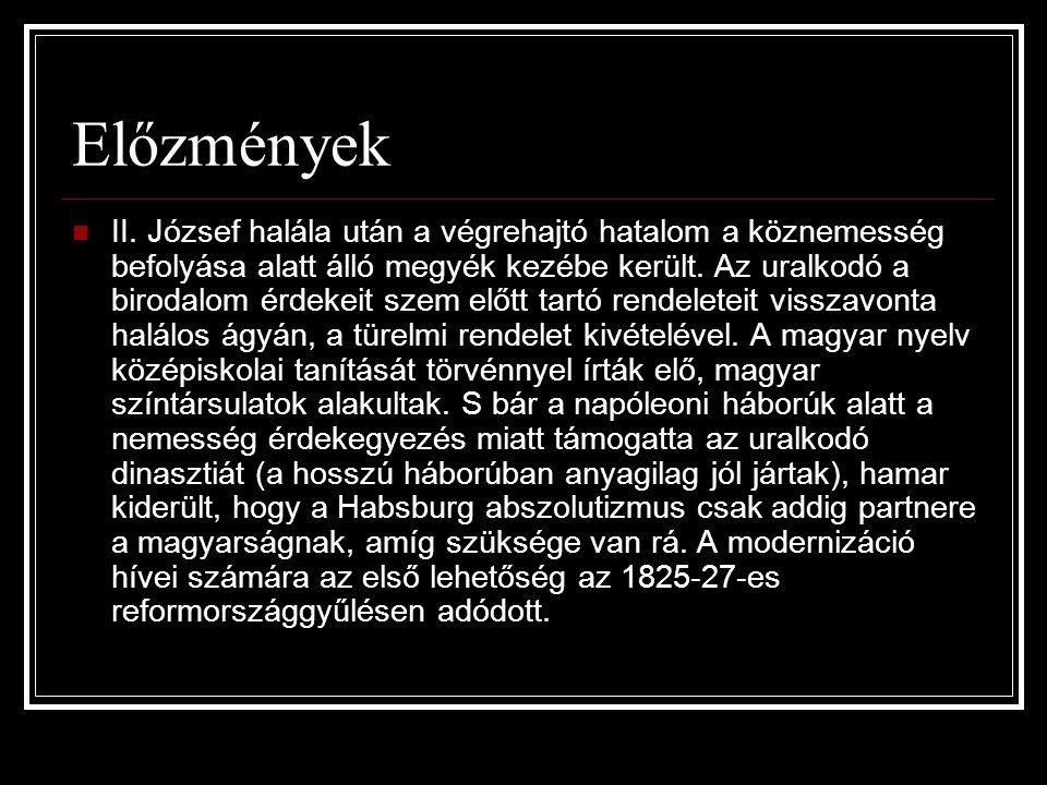 Jelentős személyiségek Széchenyi István Kossuth Lajos Wesselényi Miklós Batthyány Lajos Kölcsey Ferenc