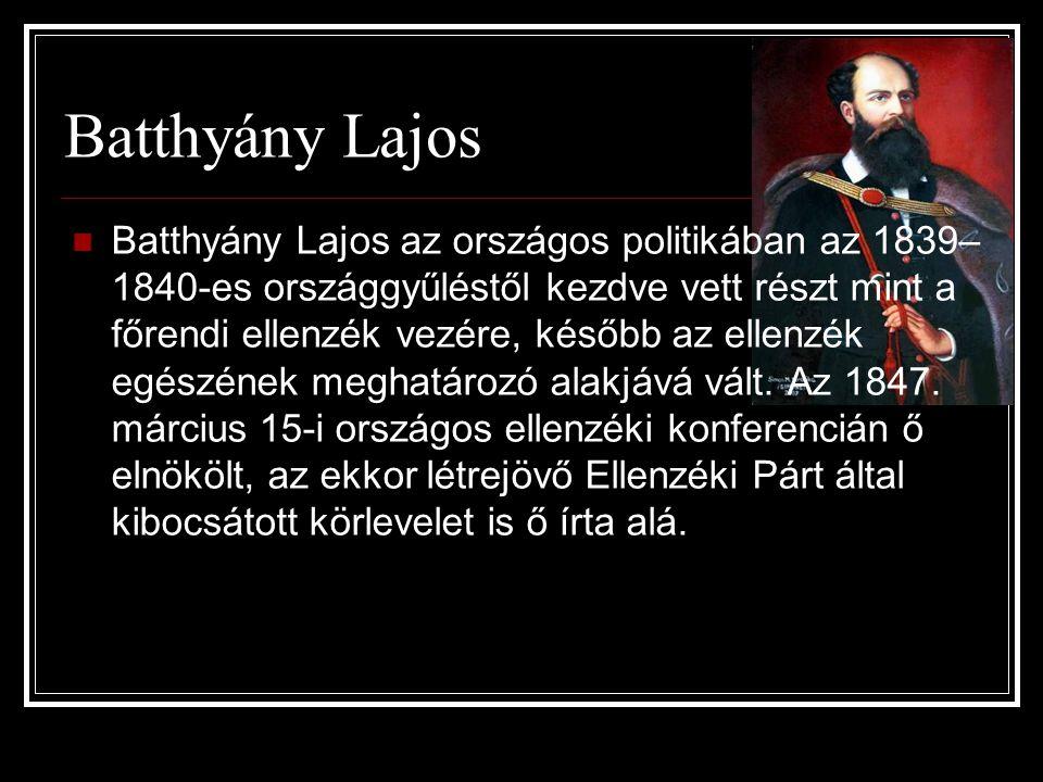 Batthyány Lajos Batthyány Lajos az országos politikában az 1839– 1840-es országgyűléstől kezdve vett részt mint a főrendi ellenzék vezére, később az e