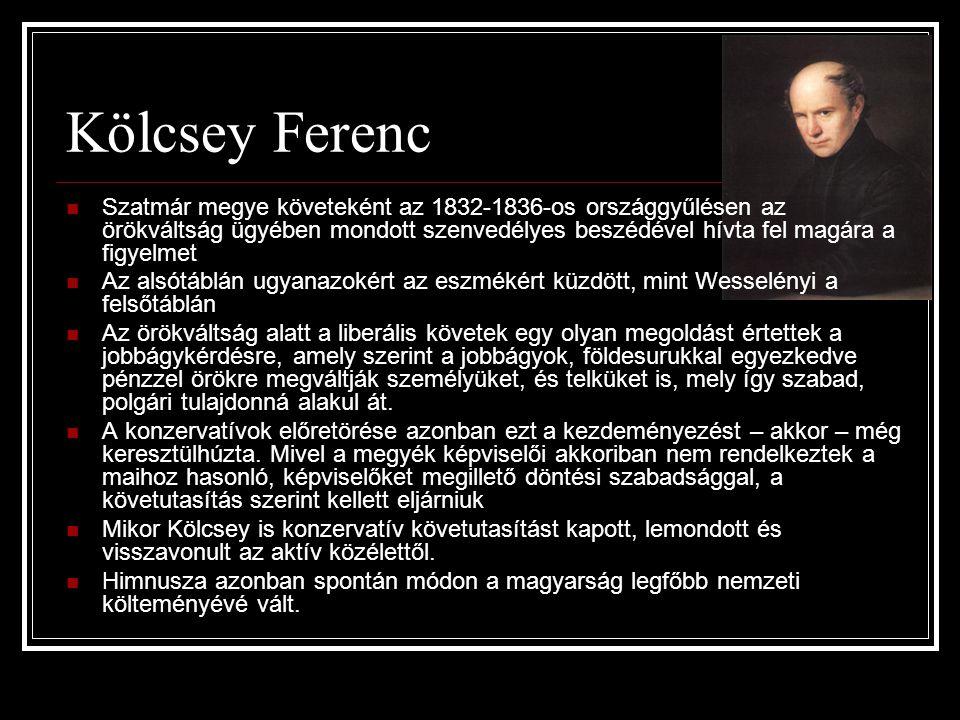 Kölcsey Ferenc Szatmár megye követeként az 1832-1836-os országgyűlésen az örökváltság ügyében mondott szenvedélyes beszédével hívta fel magára a figye