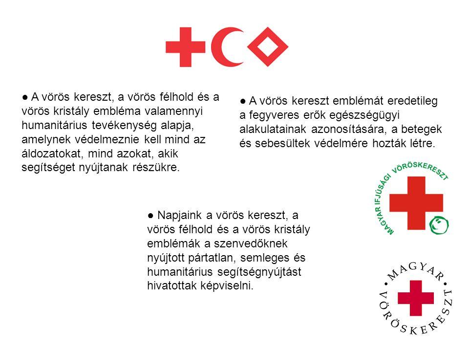 ● A vörös kereszt, a vörös félhold és a vörös kristály embléma valamennyi humanitárius tevékenység alapja, amelynek védelmeznie kell mind az áldozatok