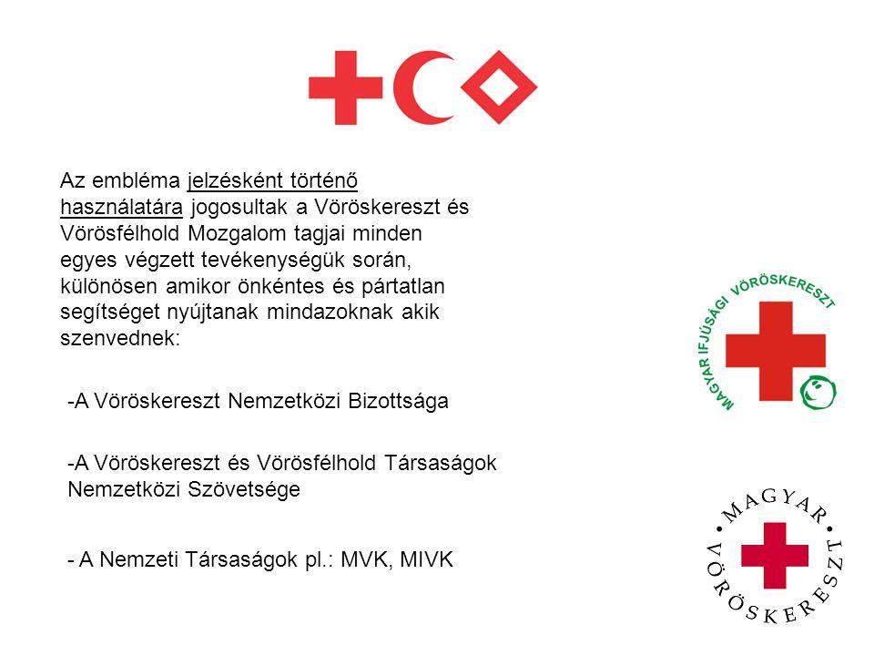 Az embléma jelzésként történő használatára jogosultak a Vöröskereszt és Vörösfélhold Mozgalom tagjai minden egyes végzett tevékenységük során, különös
