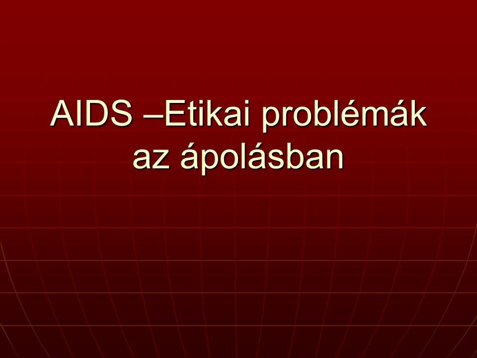 AIDS –Etikai problémák az ápolásban