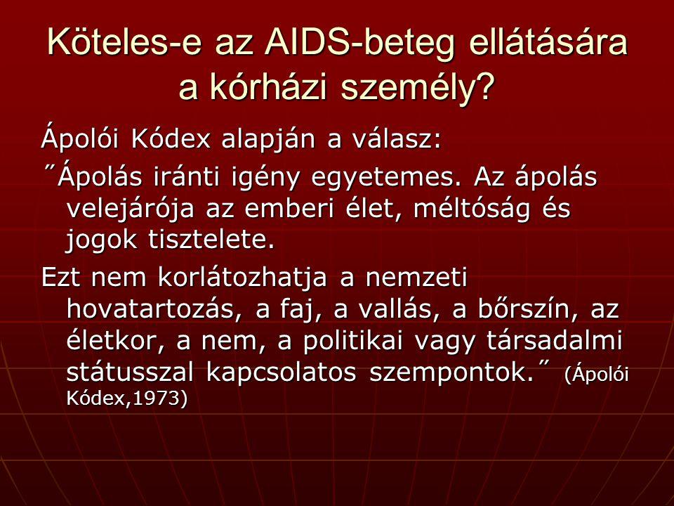Az egészségügyi személy köteles a HIV- fertőzött betegeknek is a legmagasabb színtű ellátást biztosítani.