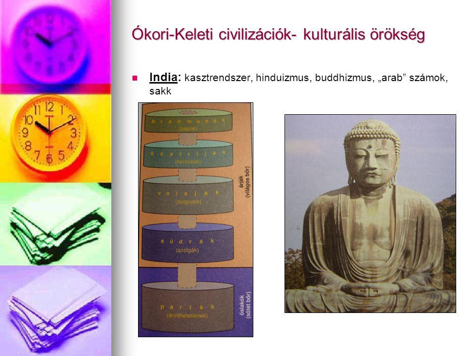 """Ókori-Keleti civilizációk- kulturális örökség India: kasztrendszer, hinduizmus, buddhizmus, """"arab"""" számok, sakk"""