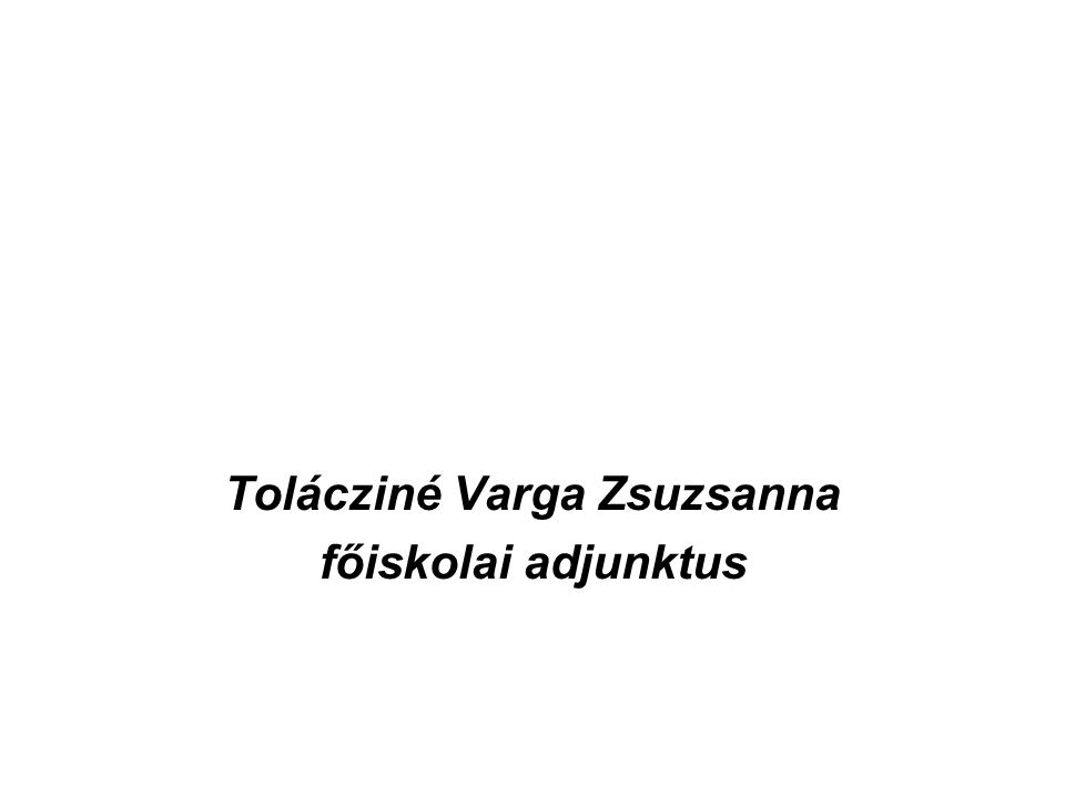 Tolácziné Varga Zsuzsanna főiskolai adjunktus