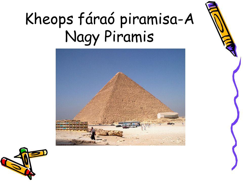 Kheops fáraó piramisa-A Nagy Piramis