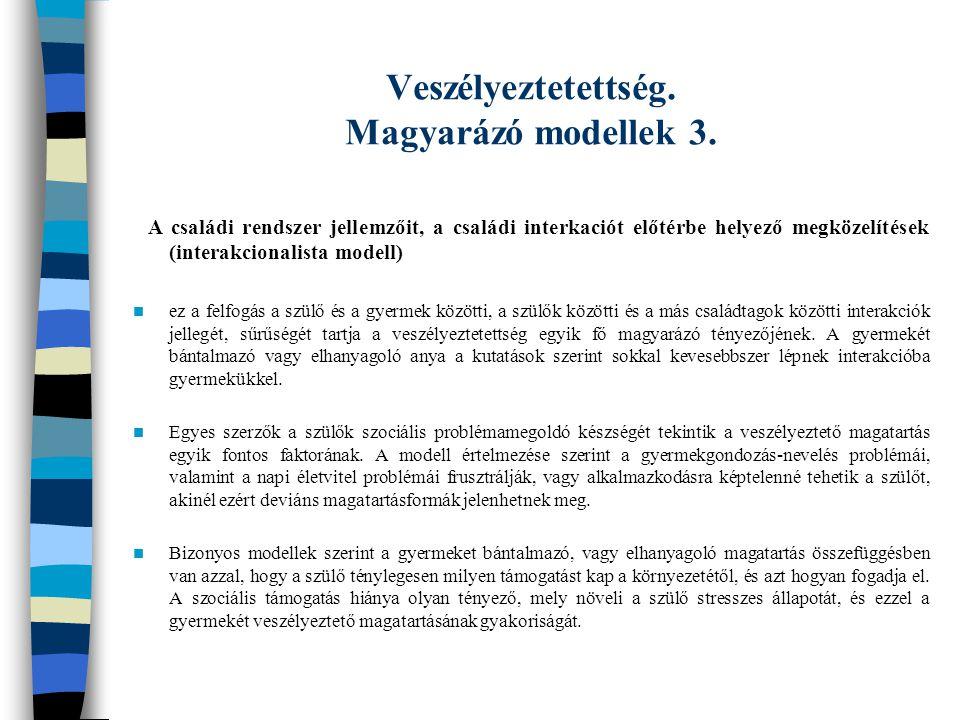 Veszélyeztetettség. Magyarázó modellek 3. A családi rendszer jellemzőit, a családi interkaciót előtérbe helyező megközelítések (interakcionalista mode