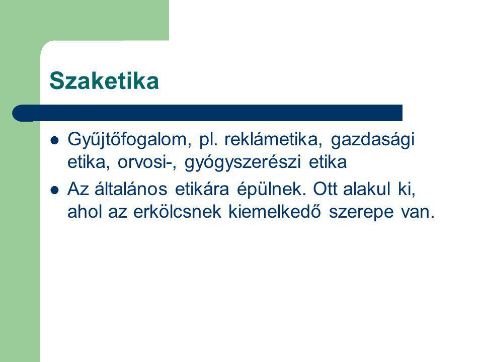 Szaketika Gyűjtőfogalom, pl.