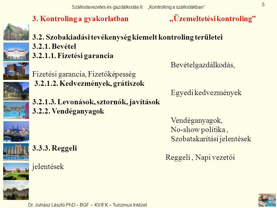 """Szállodavezetés és gazdálkodás II. """"Kontrolling a szállodákban"""" Dr. Juhász László PhD – BGF – KVIFK – Turizmus Intézet 5 3. Kontroling a gyakorlatban"""