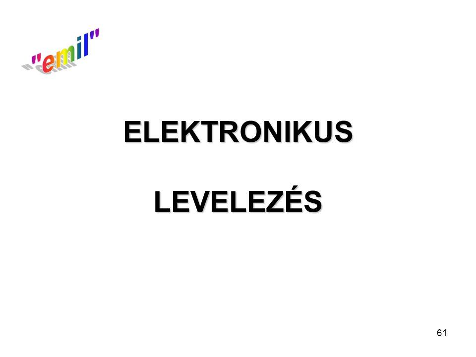 61 ELEKTRONIKUS LEVELEZÉS