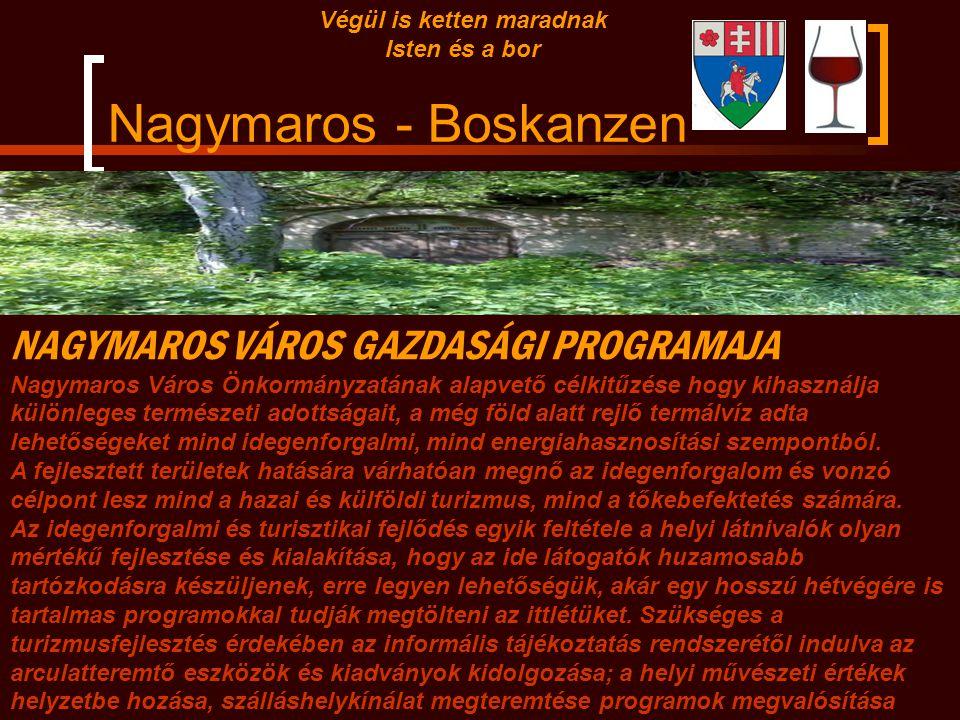 Nagymaros –Borváros Végül is ketten maradnak Isten és a bor Tokaj Hegyalja Magyarország legelső borvidéke.
