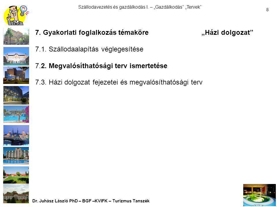"""Szállodavezetés és gazdálkodás I. – """"Gazdálkodás"""" """"Tervek"""" Dr. Juhász László PhD – BGF –KVIFK – Turizmus Tanszék 7 6. Inspiráció""""CBL"""" 6.1.Tervezés és"""