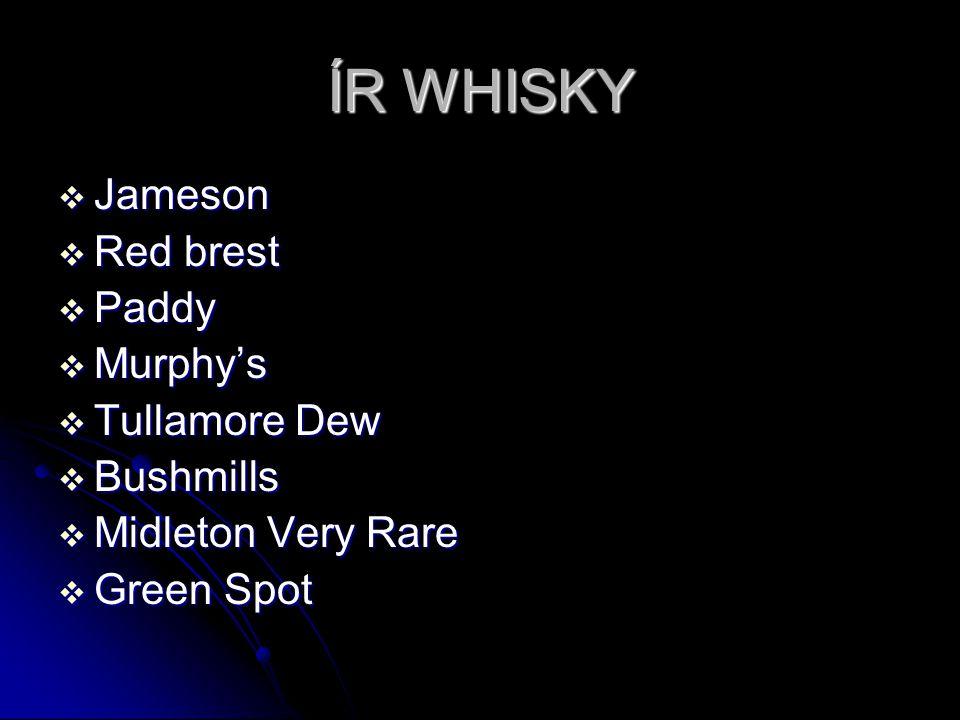 ÍR WHISKY  Jameson  Red brest  Paddy  Murphy's  Tullamore Dew  Bushmills  Midleton Very Rare  Green Spot