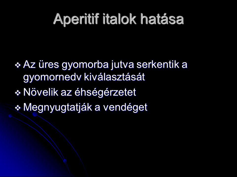 APERITIF  Alkohol tartalmü  Alkohol mentes  Száraz  Kesernyés  Savanykás  Fanyar