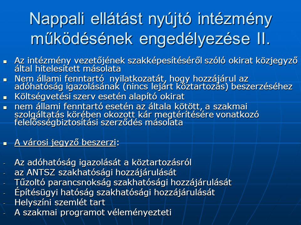 Nappali ellátást nyújtó intézmény működésének engedélyezése II. Az intézmény vezetőjének szakképesítéséről szóló okirat közjegyző által hitelesített m