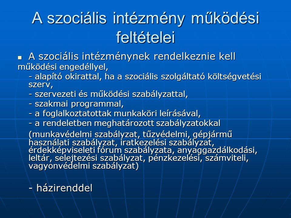 A szociális intézmény működési feltételei A szociális intézménynek rendelkeznie kell A szociális intézménynek rendelkeznie kell működési engedéllyel,