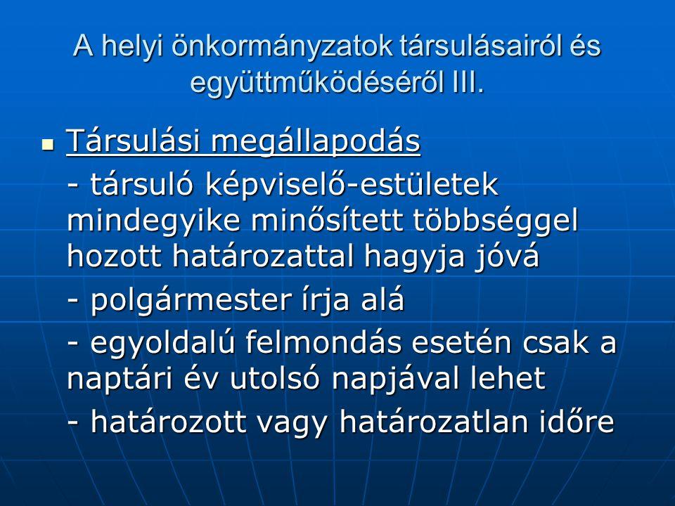 A helyi önkormányzatok társulásairól és együttműködéséről III. Társulási megállapodás Társulási megállapodás - társuló képviselő-estületek mindegyike