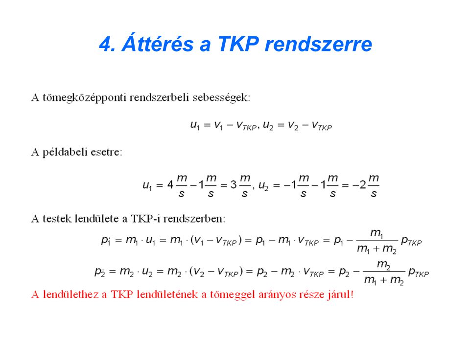 4. Áttérés a TKP rendszerre