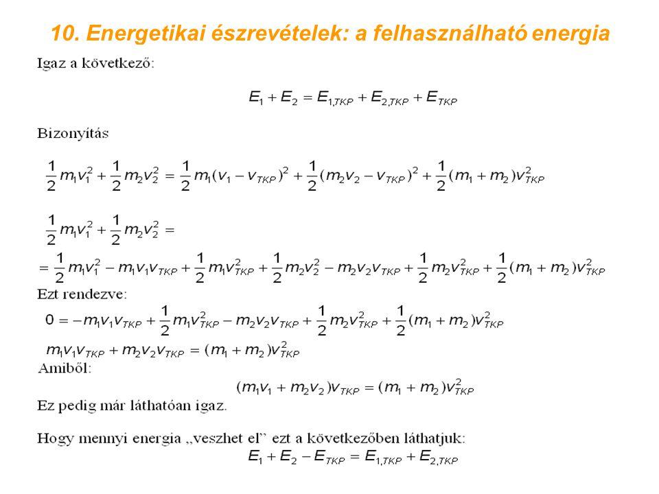 10. Energetikai észrevételek: a felhasználható energia