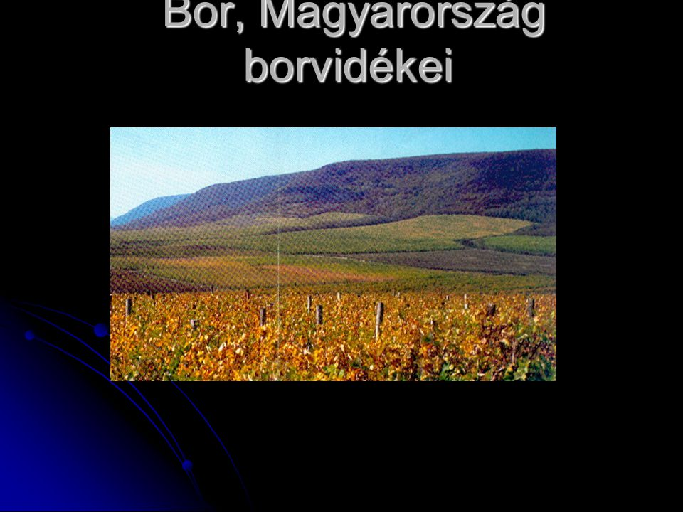 Bor, Magyarország borvidékei Bor, Magyarország borvidékei