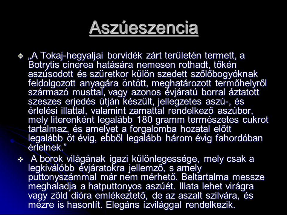 """Aszúeszencia  """"A Tokaj-hegyaljai borvidék zárt területén termett, a Botrytis cinerea hatására nemesen rothadt, tőkén aszúsodott és szüretkor külön sz"""